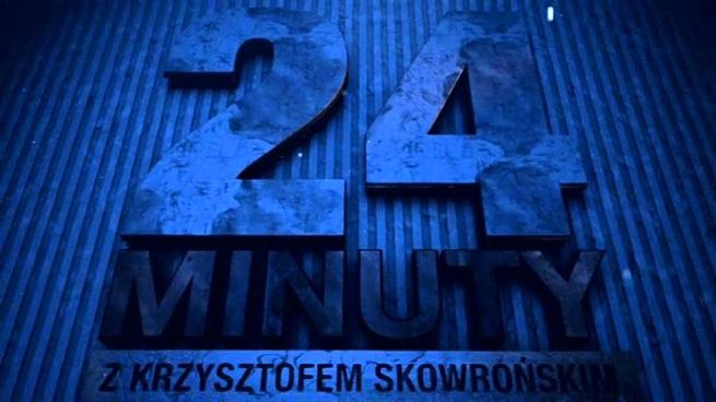 24minutyKrzysztofaSkowrońskiego